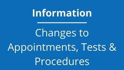 Changes to Appointments, Tests & Procedures