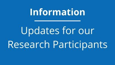 Updates for our Research Participants