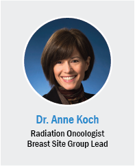 Dr. Anne Koch, radiation oncologist, breast site group lead