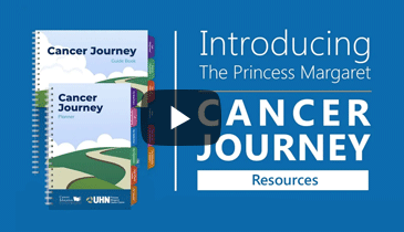 Introducing The Princess Margaret Cancer Journey Resources