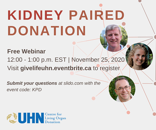 Kidney Paired Donation (KPD) Free Webinar Wed, November 25, 2020 12:00 PM – 1:00 PM EST